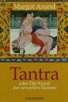 Tantra oder die Kunst der sexuellen Ekstase - von Margot Anand